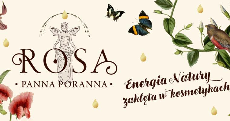Poznajcie Rosę.Pannę Poranną – moją markę kosmetyków naturalnych